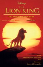 The Lion King: The Retold Continuation by JunBlazeTiger