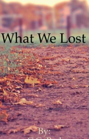 What We Lost by ChloeReds