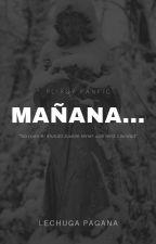 Mañana... ||Pliroy|| by LechugaPagana