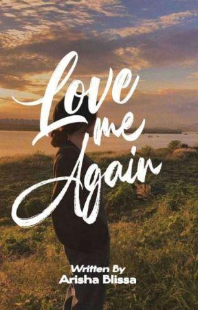 Love Me Again by ArishaBlissa