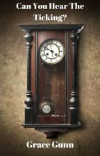 Can You Hear The Ticking? (House With A Clock In Its Walls Fanfiction) by _My_Dearest_Angelica