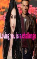 Loving You Is A Challenge (Dan Espinoza) (Completed) by DesertQueen88