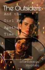 The Outsiders : and the girl from another time by mrs_CurtisHolland