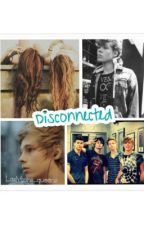 Disconnected by Lashtons_queens