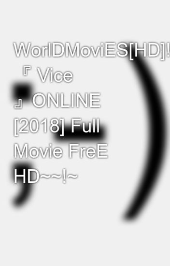 vice movie online free 2018