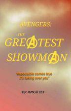 Avengers: The Greatest Showman by IamLili123
