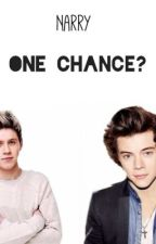 One Chance? » Narry by PiaclaireRoxan