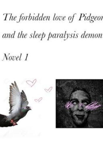 The forbidden love of Pidgeon and the Sleep paralysis demon