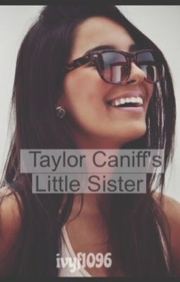 Taylor Caniff's Little Sister