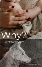 Why? by aileenvera