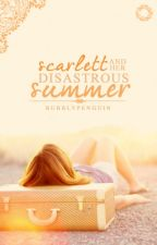 Scarlett and her Disastrous Summer [ H i a t u s ] by BubblyPenguin