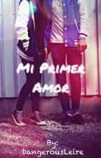 Mi Primer Amor by DangerousLeire
