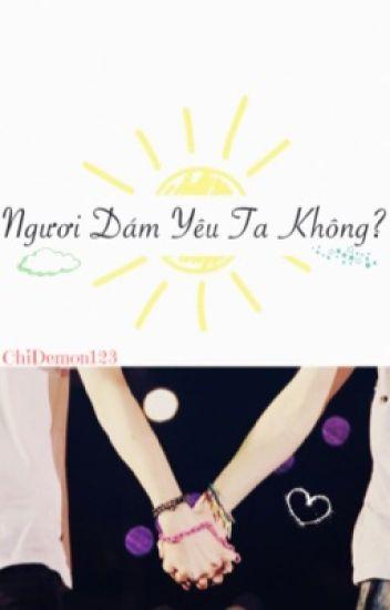 [Longfic][HunHan][M] Ngươi dám yêu ta không?