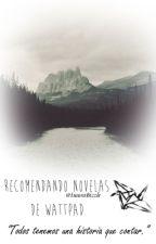 Recomendando novelas de Wattpad. by isaurabizzle