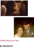 I will always love you  by monchele57