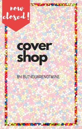 Cover Shop!!! by butyouarenotmine