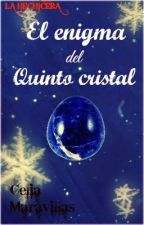 La Hechicera: El enigma del quinto cristal © by CeliaMaravillas