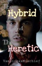 The Hybrid and The Heretic by Killer_Kai_