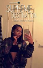 Supreme Destination (A Mindless Behavior Story) by chantellemarie1