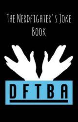 The Nerdfighter's Joke Book by hood_winked