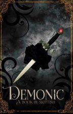 Demonic by -Skittish