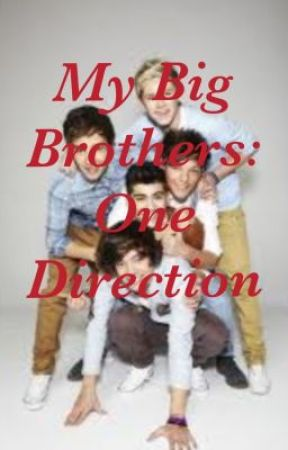My Big Brothers: One Direction by luppypuppy