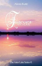 Forever My Home by alorakate