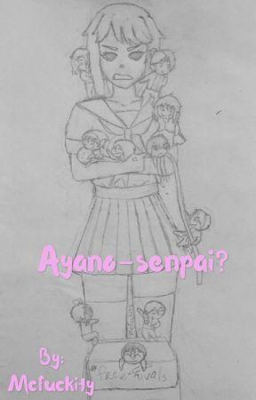 Ayano-senpai? (REVISED) by Mcfuckity