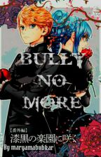 (Len x Miku) Bully no more (sequel to Bully to boyfriend) by maryamabubkar