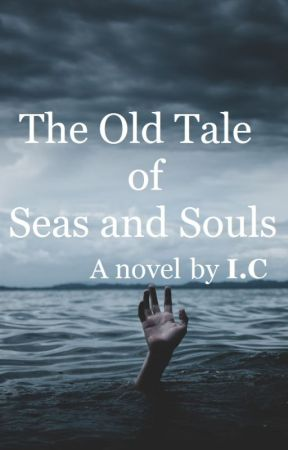 The Old Tale of Seas and Souls by Indahline