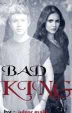 Bad King (N.H) by JulnarMalik