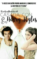 Casada con Harry Styles. by EvelynBenitez0