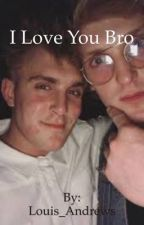 I Love You Bro(A Jake & Logan Paul Fanfic) by Louis_Andrews