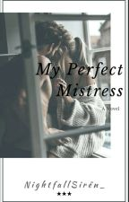 My Perfect Mistress by RecklessBlackstar
