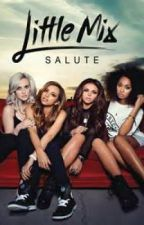 Little Mix Salute Deluxe Edition Lyrics by Panic_At_The_Payne93