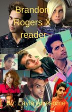 Brandon Rogers x Reader by laylaawesome
