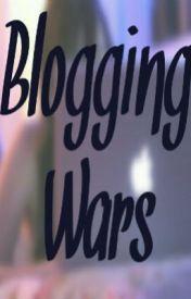 Blogging Wars by ItzzEvann