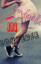 Cinderella In Converse. by KavelleCookiez