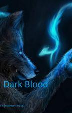 Dark Blood (BoyxBoy) by Kookiemonster9292