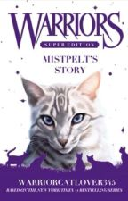 Warriors: Mistpelt's Story by warriorcatlover345