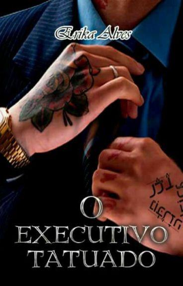 O Executivo Tatuado- Capítulos de Degustação