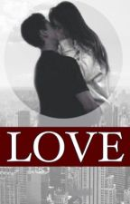 LOVE by xsophia_booksx
