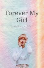 Forever My Girl // Adopted By Taylor Swift  by writing_4_life_