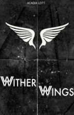 Wither Wings [DISCONTINUED] by drownyourdarlings