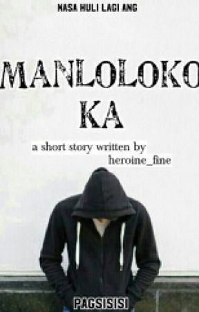 Manloloko Ka by heroine_fine