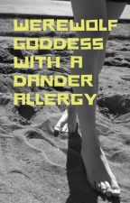 Werewolf Goddess with a Dander Allergy by decafs