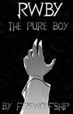 The Pure Boy (Pure M!Reader X RWBY Harem)  by Firewolfships