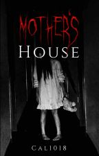 Mother's House by Cal1018