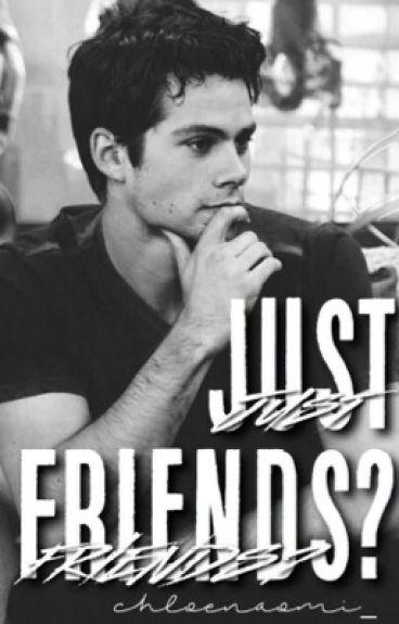 Just Friends? (Dylan O'Brien)