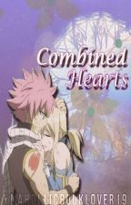 Combined Hearts [Fairy Tail (NaLu) FanFiction] [AU] by FioresHime